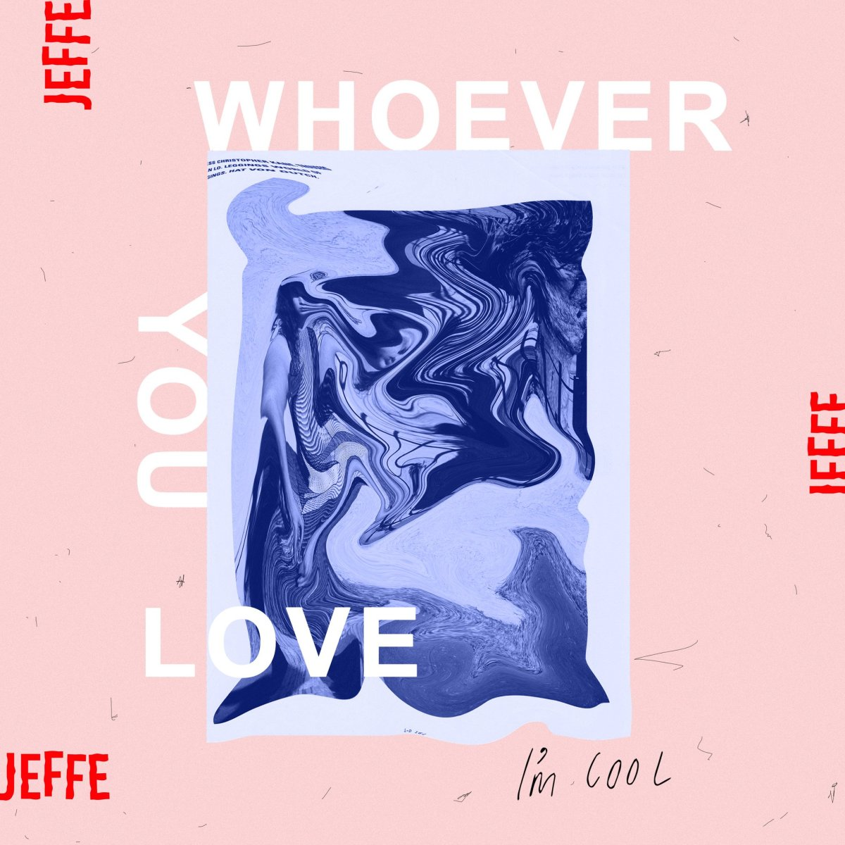 Jeffe - Whoever You Love I'm Cool art