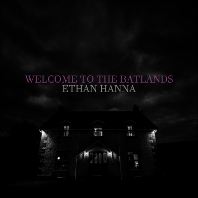 pretty vacant one welcome to the batlands Ethan hanna